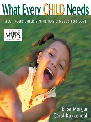 cover image of What Every Child Needs