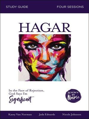cover image of Hagar: In the Face of Rejection, God Says I'm Significant