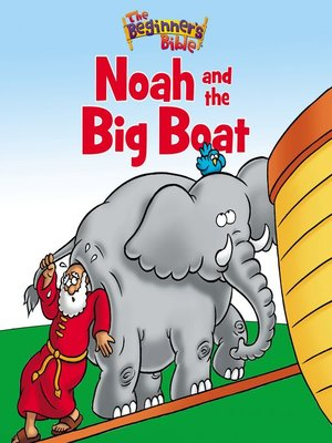 cover image of The Beginner's Bible Noah and the Big Boat