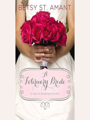 a february bride by betsy st amant 183 overdrive rakuten