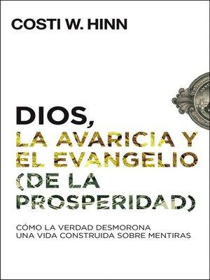 cover image of Dios, la avaricia y el Evangelio (de la prosperidad)