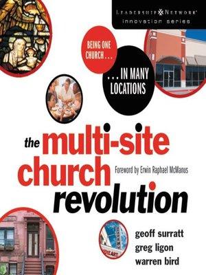 The Multi Site Church Revolution By Geoff Surratt Overdrive