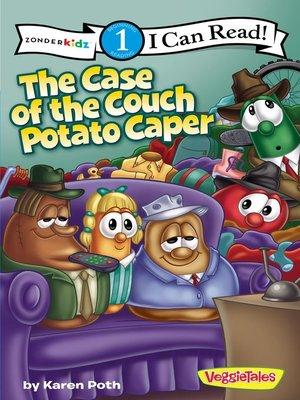 cover image of Case of the Couch Potato Caper / VeggieTales