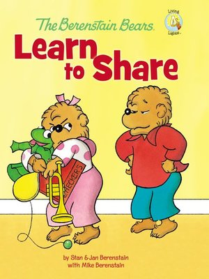 cover image of The Berenstain Bears Learn to Share