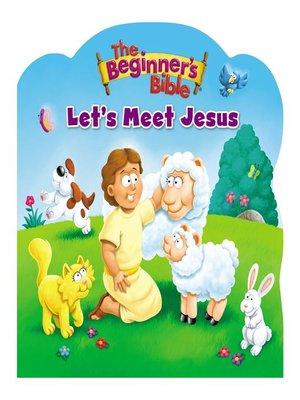 cover image of The Beginner's Bible Let's Meet Jesus