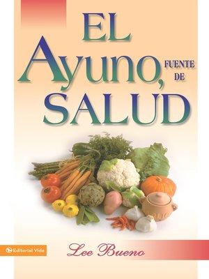 cover image of El ayuno, fuente de salud