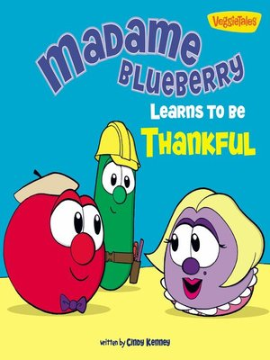 cover image of Madame Blueberry Learns to Be Thankful / VeggieTales