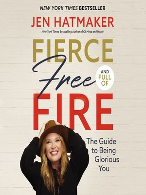 cover image of Fierce, Free, and Full of Fire