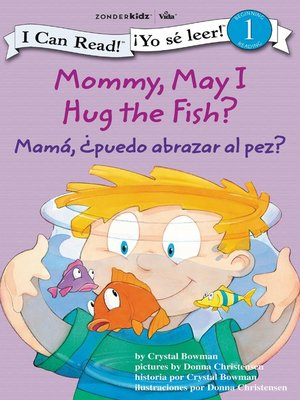 cover image of Mommy, May I Hug the Fish? / Mamá, ¿Puedo abrazar al pez?