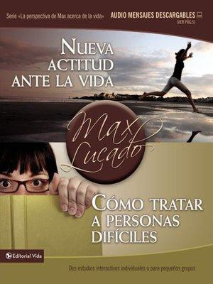 cover image of Nueva actitud ante la vida / Cómo tratar a personas difíciles