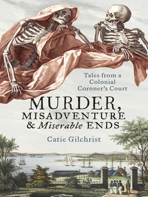 cover image of Murder, Misadventure and Miserable Ends