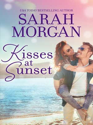 cover image of Kisses At Sunset/Gift of a Family/Worth the Risk