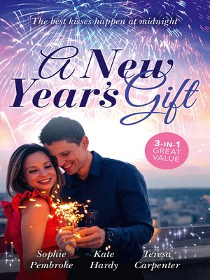 cover image of A New Year's Gift / The Unexpected Holiday Gift / A New Year Marriage Proposal / His Unforgettable Fiancée