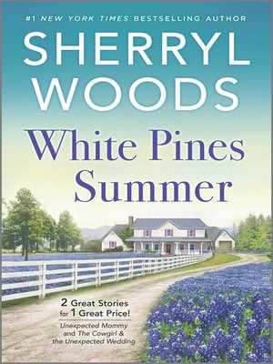 cover image of White Pines Summer / Unexpected Mummy / The Cowgirl & the Unexpected Wedding