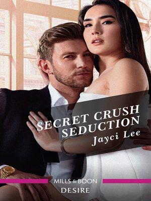 cover image of Secret Crush Seduction
