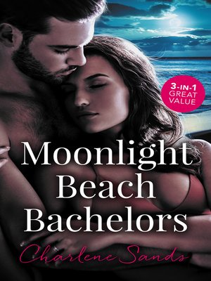 cover image of Moonlight Beach Bachelors / Her Forbidden Cowboy / The Billionaire's Daddy Test / One Secret Night, One Secret Baby