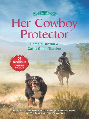 cover image of Her Cowboy Protector / The Ranger's Rodeo Rebel / The Texas Lawman's W
