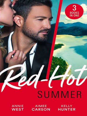 cover image of Red-Hot Summer / Seducing His Enemy's Daughter / First Time For Everything / The Spy Who Tamed Me