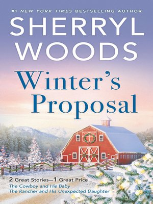 cover image of Winter's Proposal / The Cowboy and His Baby / The Rancher and His Unexpected Daughter