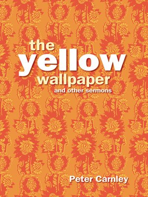 cover image of Yellow Wallpaper and other Sermons