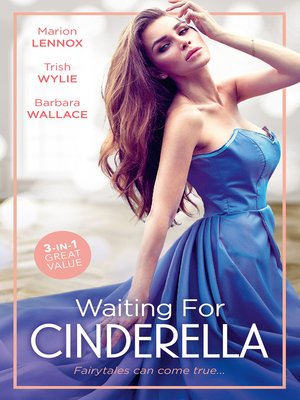 cover image of Waiting For Cinderella / Cinderella: Hired by the Prince / His L.A. Cinderella / A Millionaire for Cinderella