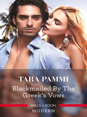 cover image of Blackmailed by the Greek's Vows