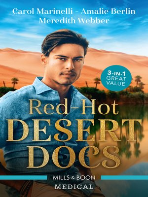 cover image of Red-Hot Desert Docs / Seduced by the Sheikh Surgeon / Challenging the Doctor Sheikh / The Sheikh Doctor's Bride