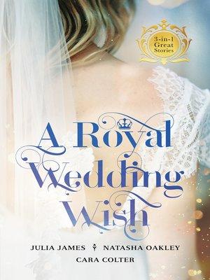 cover image of A Royal Wedding Wish--3 Book Box Set