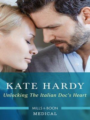 cover image of Unlocking the Italian Doc's Heart