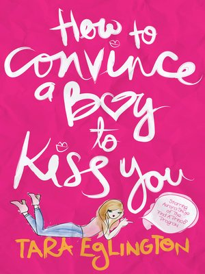cover image of How to Convince a Boy to Kiss You