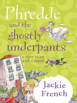 cover image of Phredde and the Ghostly Underpants: A Story to Eat with a Mango
