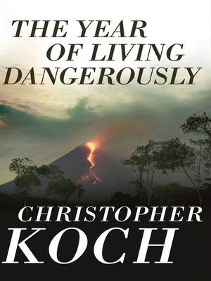 cover image of The Year of Living Dangerously