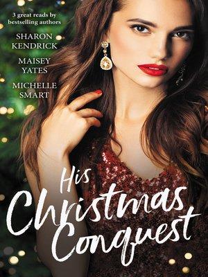 cover image of His Christmas Conquest / The Sheikh's Christmas Conquest / A Christmas Vow of Seduction / Claiming His Christmas Consequence