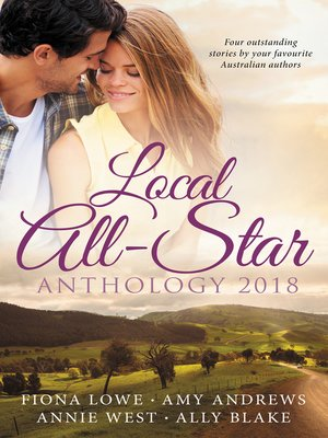 cover image of Local All-Star Anthology 2018 / The Surgeon's Special Delivery / Girl Least Likely to Marry / Captive In the Spotlight / The Shock Engagement