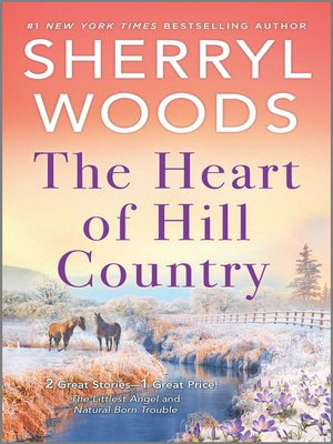 cover image of The Heart of Hill Country / The Littlest Angel / Natural Born Trouble