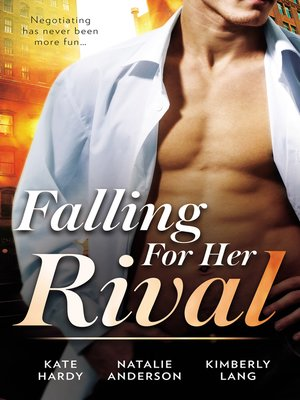 cover image of Falling For Her Rival / A Moment On the Lips / Hot Boss, Boardroom Mistress / Boardroom Rivals, Bedroom Fireworks!