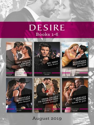cover image of Desire Box Set 1-6/Off Limits Lovers/Big Shot/Redeemed by Passion/Montana Seduction/From Riches to Redemption/His Marriage Demand