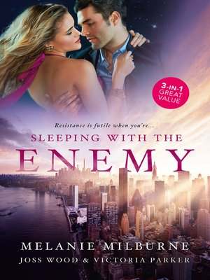 cover image of Sleeping With the Enemy / His Mistress for a Week / The Last Guy She Should Call / The Woman Sent to Tame Him