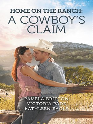 cover image of Home On the Ranch: A Cowboy's Claim / Mark: Secret Cowboy / The Camden Cowboy / One Brave Cowboy