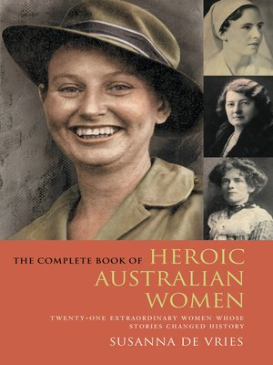cover image of The Complete Book of Heroic Australian Women