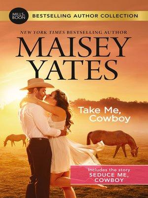 cover image of Take Me, Cowboy / Seduce Me, Cowboy