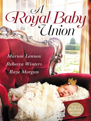 cover image of A Royal Baby Union / ClaimedSecret Royal Son / Expecting the Prince's Baby / Secret Prince, Instant Daddy!