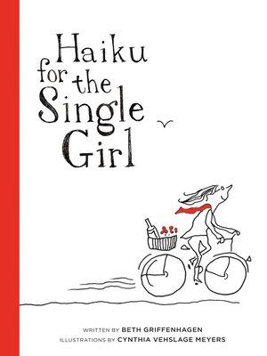 cover image of Haiku For the Single Girl