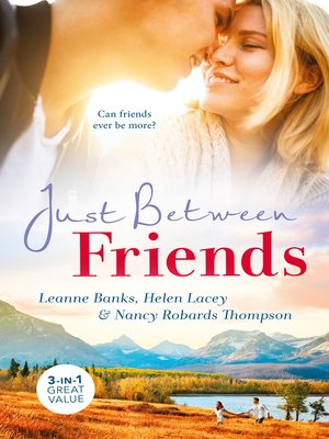 cover image of Just Between Friends / Maverick for Hire / Three Reasons to Wed / How to Marry a Doctor