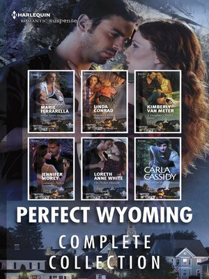 cover image of Perfect Wyoming Complete Collection / Special Agent's Perfect Cover / Rancher's Perfect Baby Rescue / A Daughter's Perfect Secret / Lawman'