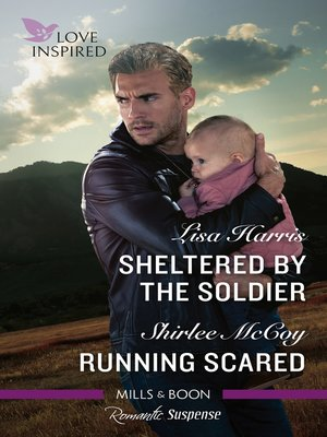 cover image of Sheltered by the Soldier / Running Scared