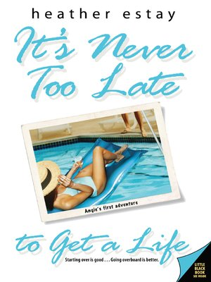 cover image of It's Never Too Late to Get a Life