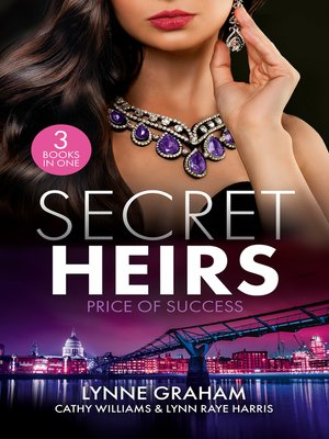 cover image of Secret Heirs: Price Of Success / The Secrets She Carried / The Secret Sinclair / The Change in Di Navarra's Plan