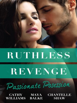 cover image of Ruthless Revenge: Passionate Possession / A Virgin For Vasquez / Signed Over To Santino / Mistress Of His Revenge