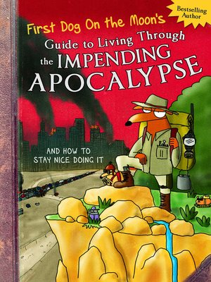 cover image of First Dog On the Moon's Guide to Living Through the Impending Apocalypse and How to Stay Nice Doing It